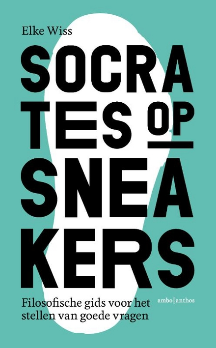 Socrates op sneakers : filosofische gids voor het stellen van goede vragen