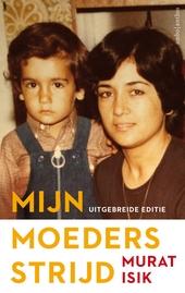 Mijn moeders strijd : uitgebreide editie