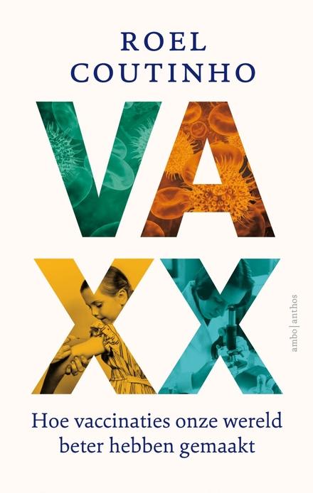 Vaxx : hoe vaccinaties onze wereld beter hebben gemaakt
