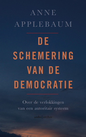 De schemering van de democratie : over de verlokkingen van een autoritair systeem