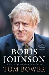 Boris Johnson : biografie van een geboren gokker