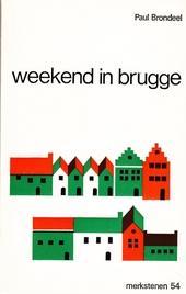 Weekend in Brugge, of Een leven omstreeks veertig : roman