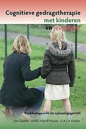 Cognitieve gedragstherapie met kinderen en jeugdigen : probleemgericht en oplossingsgericht