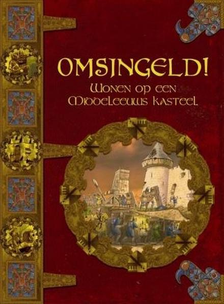 Omsingeld! : wonen op een middeleeuws kasteel