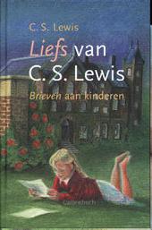 Liefs van C.S. Lewis : brieven aan kinderen
