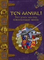 Ten aanval! : het leven van een middeleeuwse ridder