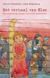 Het verhaal van Else : een achtjarig meisje overleeft Auschwitz