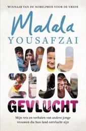 Wij zijn gevlucht : mijn reis en verhalen van andere jonge vrouwen die hun land zijn ontvlucht
