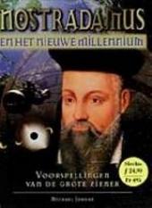 Nostradamus en het nieuwe millennium : voorspellingen van de grote ziener