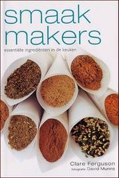 Smaakmakers : essentiële ingrediënten in de keuken