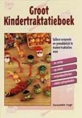 Groot kindertraktatieboek : talloze originele en gemakkelijk te maken traktaties voor de crèche, op school, verjaar...