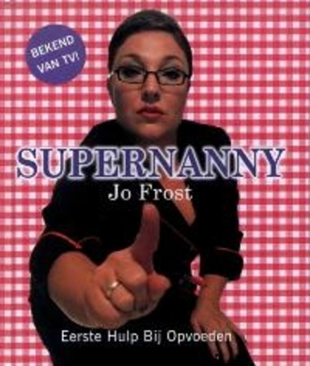 Supernanny : eerste hulp bij opvoeden