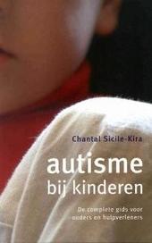 Autisme bij kinderen : de complete gids voor ouders en hulpverleners