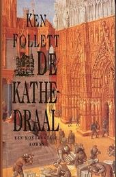 De kathedraal : een monumentale roman