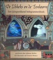 De ijsheks en de eenhoorn : een ijzingwekkend hologrammenboek