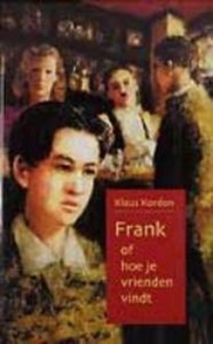 Frank, of Hoe je vrienden vindt