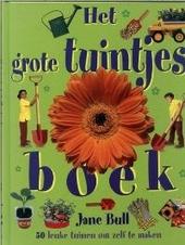 Het grote tuintjesboek : 50 leuke tuinen om zelf te maken