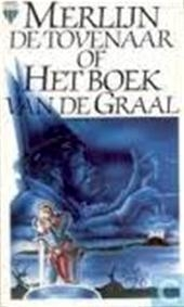Merlijn de Tovenaar, of Het boek van de graal