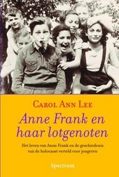 Anne Frank en haar lotgenoten : het leven van Anne Frank en de geschiedenis van de holocaust verteld voor jongeren