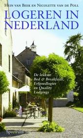 Logeren in Nederland : de leukste bed en breakfasts, erfgoedlogies, en quality lodgings