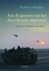 Aan de grenzen van het Amerikaanse imperium : reizen met soldaten in het veld