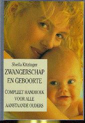 Zwangerschap en geboorte : compleet handboek voor alle aanstaande ouders