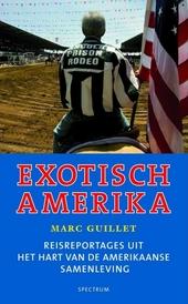 Exotisch Amerika : reisreportages uit het hart van de Amerikaanse samenleving