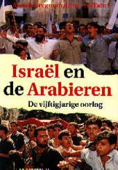 Israël en de Arabieren : de vijftigjarige oorlog