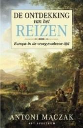 De ontdekking van het reizen : Europa in de vroeg-moderne tijd