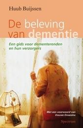 De beleving van dementie : een eenvoudige gids voor naasten van dementerenden