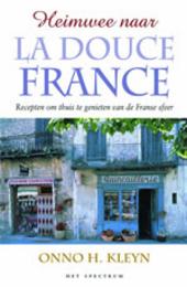 Heimwee naar la douce France : recepten om thuis te genieten van de Franse sfeer