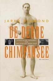 De derde chimpansee : evolutie en toekomst van het dier dat mens heet