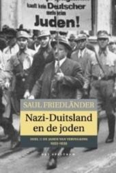 Nazi-Duitsland en de joden. Deel 1, De jaren van vervolging 1933-1939