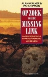 Op zoek naar de missing link : over de speurtocht naar de oorsprong van de mens