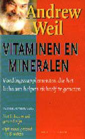 Vitaminen en mineralen : voedingssupplementen die het lichaam helpen zichzelf te genezen