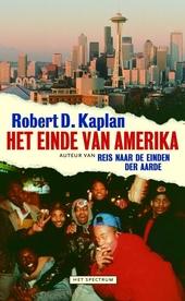Het einde van Amerika : een reis naar Amerika's toekomst