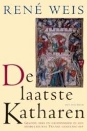 De laatste Katharen : geloof, seks en heldenmoed in een middeleeuwse Franse gemeenschap