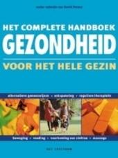 Gezondheid voor het hele gezin : het complete handboek : voorkoming van ziekten, reguliere therapieën, alternatieve...