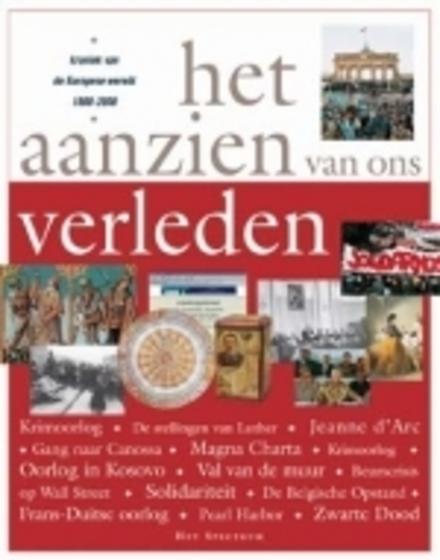 Het aanzien van ons verleden : kroniek van de Europese wereld 1000-2000