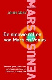 De nieuwe rollen van Mars en Venus : mannen gaan anders om met stress, carrière en kinderen, vrouwen ook
