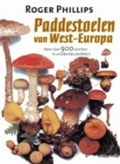 Paddestoelen van West-Europa : meer dan 900 soorten in unieke kleurenfoto's