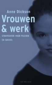 Vrouwen en werk : strategieën voor plezier en succes