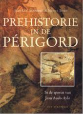 Prehistorie in de Périgord : in de voetsporen van Jean Auels Ayla