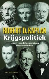 Krijgspolitiek : lessen voor de toekomst van klassieke denkers