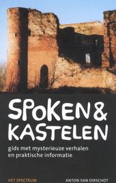 Spoken en kastelen : een gids met mysterieuze verhalen en praktische informatie