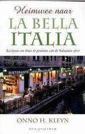 Heimwee naar la bella Italia : recepten om thuis te genieten van de Italiaanse sfeer