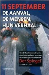 11 september : de aanval, de mensen, hun verhaal : door de verslaggevers, schrijvers en redacteuren van Der Spiegel