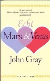 Echt Mars en Venus : de essentie uit Mannen komen van Mars, vrouwen van Venus