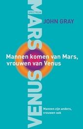 Mannen komen van Mars, vrouwen van Venus : mannen zijn anders, vrouwen ook