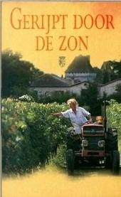 Gerijpt door de zon : een vrouw, een wijngaard, een dorp in Frankrijk
